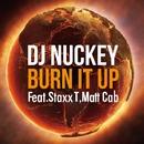 BURN IT UP feat. Staxx T, Matt Cab/DJ NUCKEY