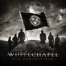 Our Endless War/WHITECHAPEL
