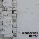 WONDERWALL/BALZAC