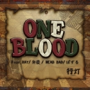 One Blood feat. Ray, 弁慶, Head Bad & ぱずる -Single/行灯