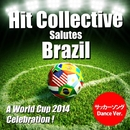 Hit Collective Salutes Brazil - A World Cup 2014 Celebration!(サッカーソング Dance Ver.)/Hit Collective