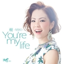 You're my life/樹-MIKI-