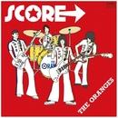 SCORE→/THE ORANGES