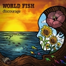 WORLD FISH/discourage