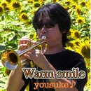 Warm smile/ようすけ♪