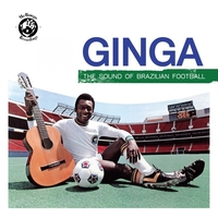 Ginga: the Sound of Brazilian Football/Various Artists