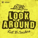 LOOK AROUND feat. Mr.SOICHIRO -Single/1-KYU