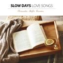 スローデイズ・ラブソング(アコースティック・スタイルで聴く洋楽ラブソング)/The Acoustic Fields