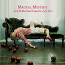 Magical Mystery/John Di Martino Romantic Jazz Trio
