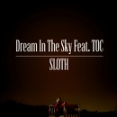 Dream In The Sky Feat. TOC/SLOTH