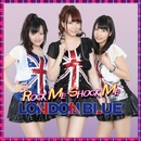 ROCK ME SHOCK ME/LONDON BLUE