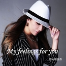 My feelings for you/真木明日香