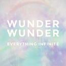 Everything Infinite/WUNDER WUNDER