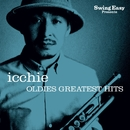 OLDIES GREATEST HITS/SWING EASY PRESENTS icchie