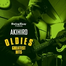 OLDIES GREATEST HITS/SWING EASY PRESENTS AKIHIRO