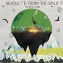The Reflections/SILHOUETTE FROM THE SKYLIT