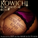 BOYFRIEND#2 REMIX feat. YOUNG HASTLE, KOHH & DJ TY-KOH/KOWICHI