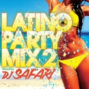 LATINO PARTY MIX2/DJ SAFARI