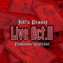Live Act.II-Nosferatu:20080330-/Jill's Project