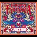 Problemas/GRUPO FANTASMA