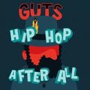 Hip Hop After All/GUTS