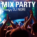MIX PARTY/DJ NORI