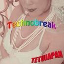 Technobreak/TETUJAPAN