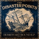 Homeward Bound E.P./The Disaster Points