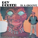IN A GROOVE/ROY PORTER