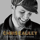From Here To Anywhere/CHRIS CAULEY