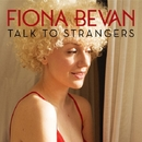 Talk To Strangers/FIONA BEVAN