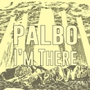 I'm There/Palbo