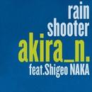 rain shooter (feat.Shigeo NAKA)/akira_n. a.k.a 西平彰