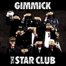 GIMMICK/THE STAR CLUB