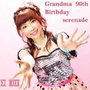 Grandma 90th Birthday Serenade/DJ MIYA