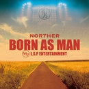 BORN AS MAN -Single/NORTHER