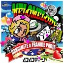 メロメロディー -Single/DANDIMITE & FRANKIE PARIS