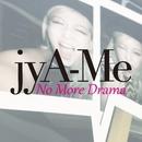 No More Drama/jyA-Me