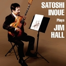 Plays Jim Hall/井上智