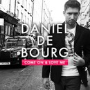 Come On And Love Me/Daniel de Bourg