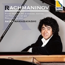 ラフマニノフ:ピアノ・ソナタ 第2番(原典版)、10の前奏曲、前奏曲 「鐘」/若林顕