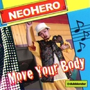 MOVE YOUR BODY/NEOHERO