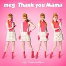 Thank you Mama/meg