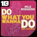 Do What You Wanna Do REMIXIES/NILE RODGERS