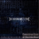 Construction of Destruction/CHRONOMETER