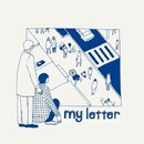 my letter/my letter
