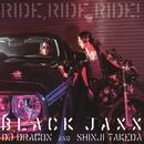RIDE,RIDE,RIDE!/BLACK JAXX
