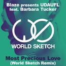 Most Precious Love (World Sketch Remix)/Blaze presents UDAUFL feat. Barbara Tucker