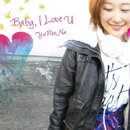 Baby,I Love U/YuReeNa