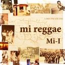 mi reggae -Single/Mi-I